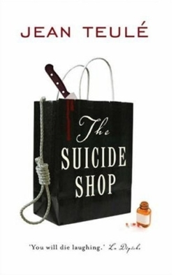The Suicide Shop By Jean Teule Translated From The Original French