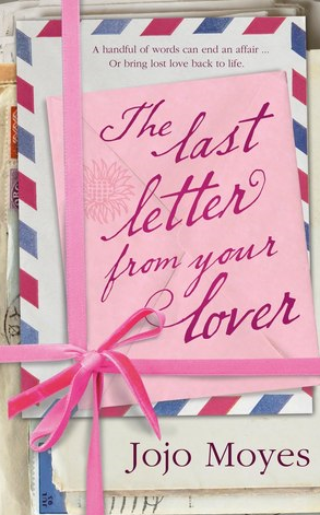 The Last Letter from Your Lover by Jojo Moyes | Vulpes Libris