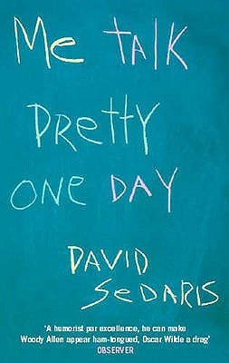 Me Talk Pretty One Day By David Sedaris Vulpes Libris