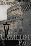 Lest Camelot Fall